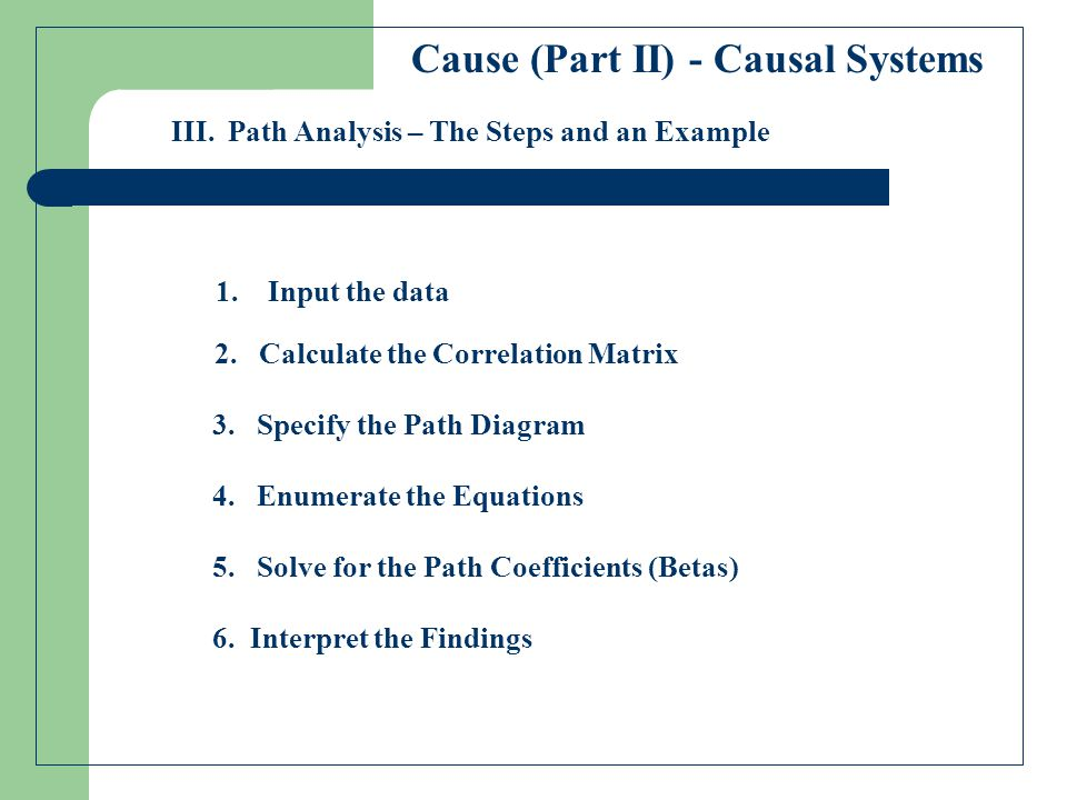 Path Analysis – Steps and Example Step1 – Input the data Y = DV - income X3 = IV - educ X2 = IV - pedu X1 = IV - pinc Assume you have information from ten respondents as to their income, education, parent's education and parent's income.