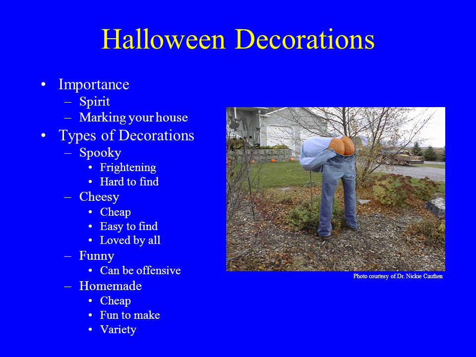 Decorating Your House for Halloween It is important to decorate your house for Halloween so that children can find who is giving out candy.