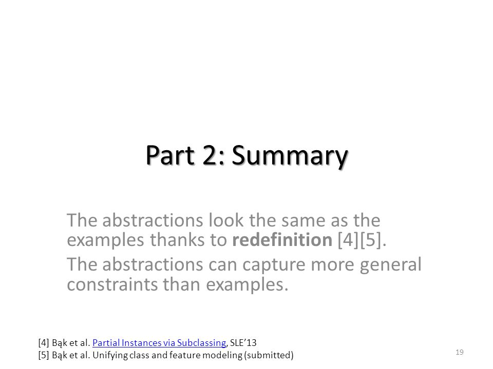 Part 2: Summary The abstractions look the same as the examples thanks to redefinition [4][5]. The abstractions can capture more general constraints th