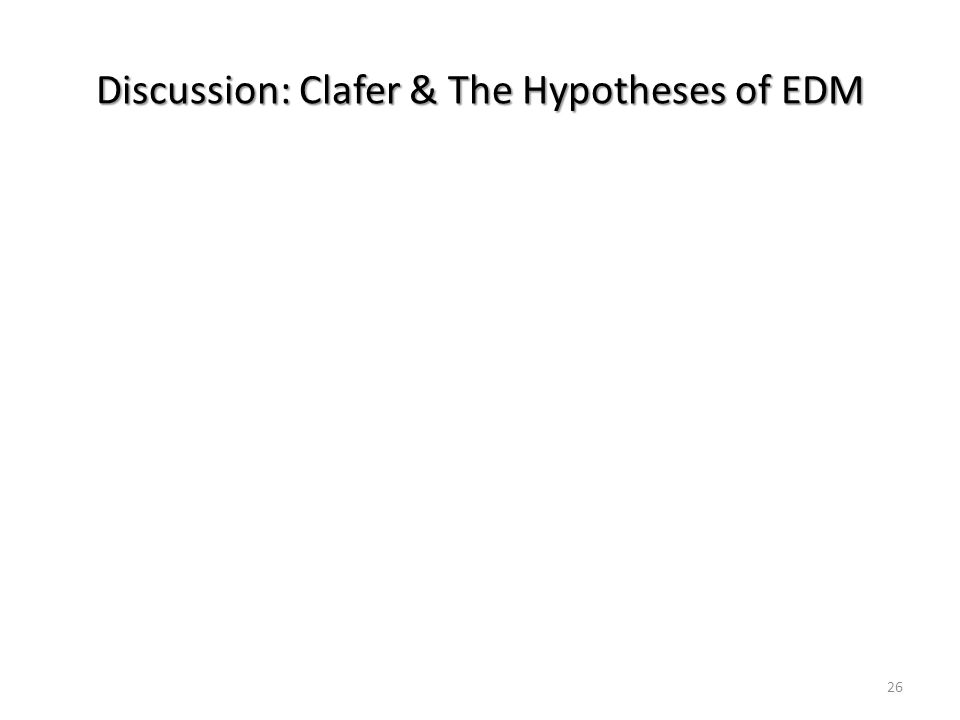 Discussion: Clafer & The Hypotheses of EDM 26