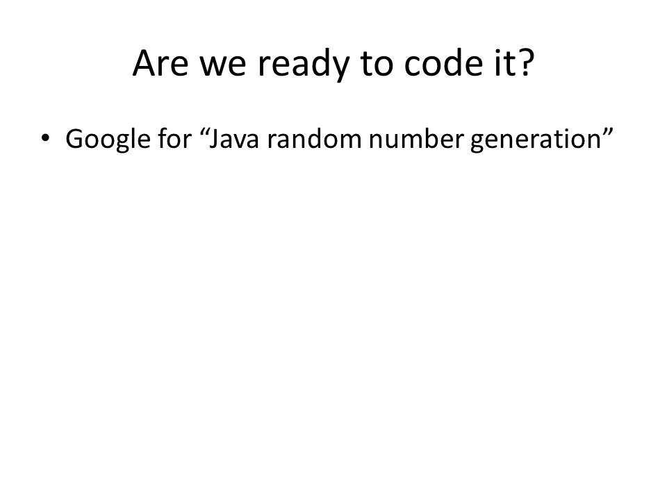 "Google for ""Java random number generation"""