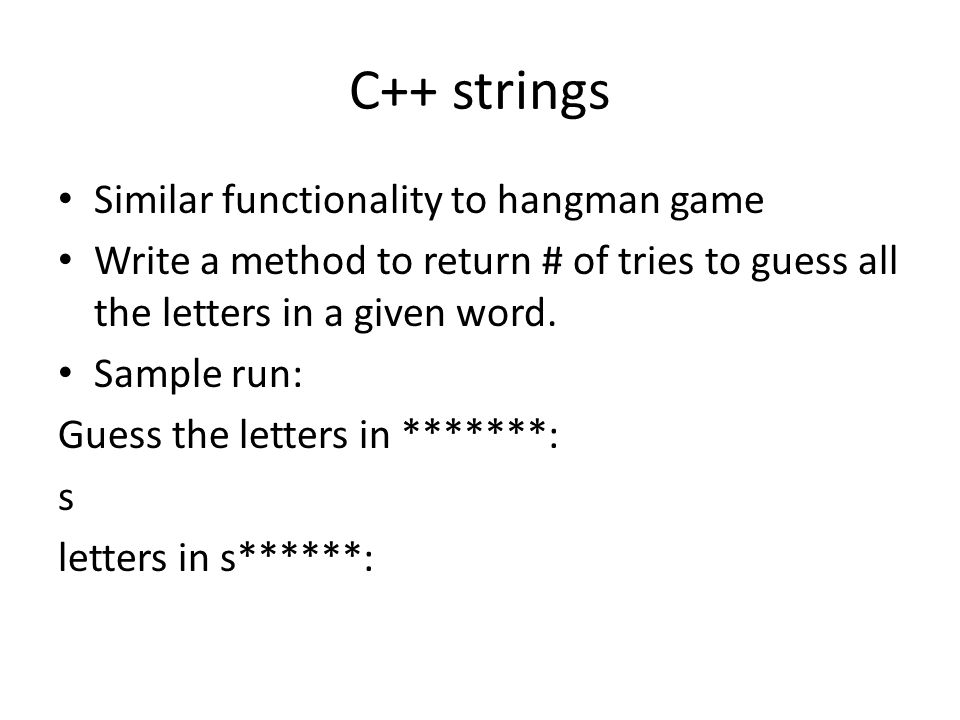 C++ strings Similar functionality to hangman game Write a method to return # of tries to guess all the letters in a given word.