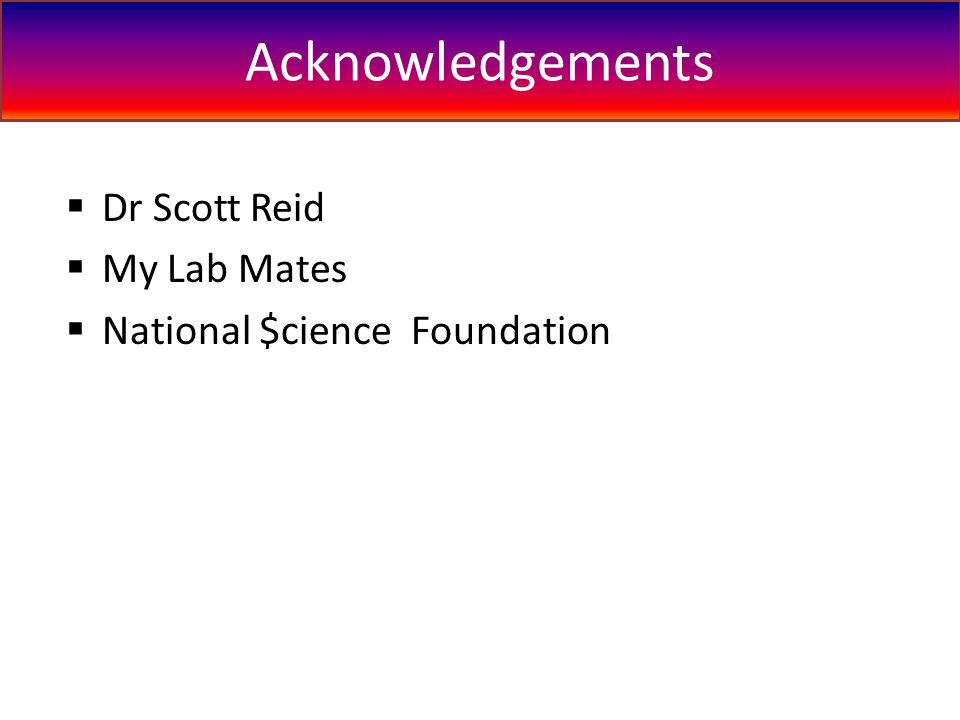  Dr Scott Reid  My Lab Mates  National $cience Foundation Acknowledgements