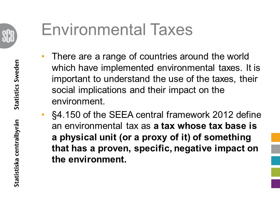 Environmental Taxes There are a range of countries around the world which have implemented environmental taxes.