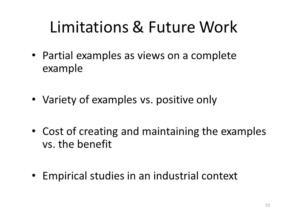 Limitations & Future Work Partial examples as views on a complete example Variety of examples vs.