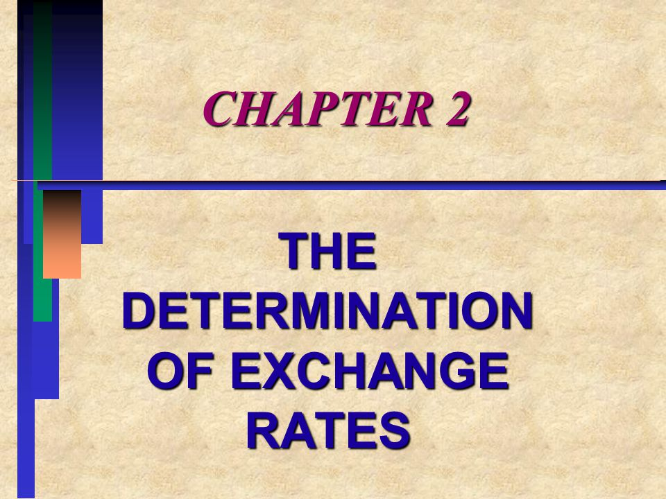 EXPECTATIONS II.Role of Expectations : A.Currency = financial asset B.Exchange rate = simple relation of two financial assets