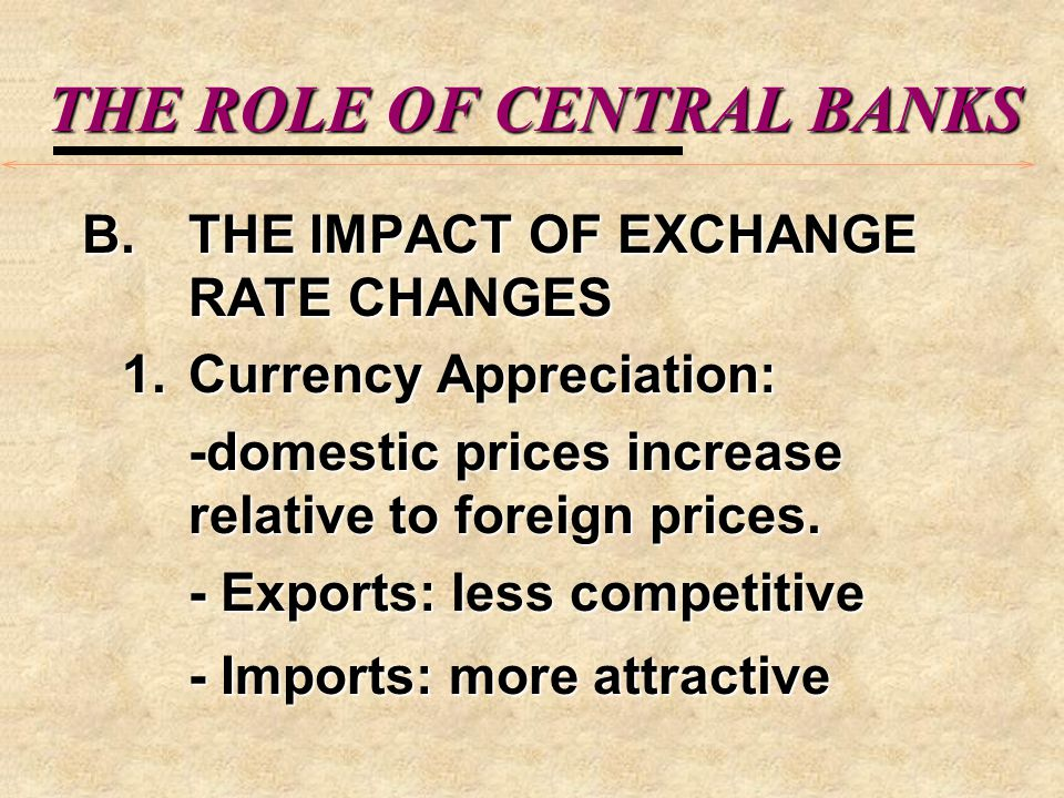 THE ROLE OF CENTRAL BANKS THE ROLE OF CENTRAL BANKS I.