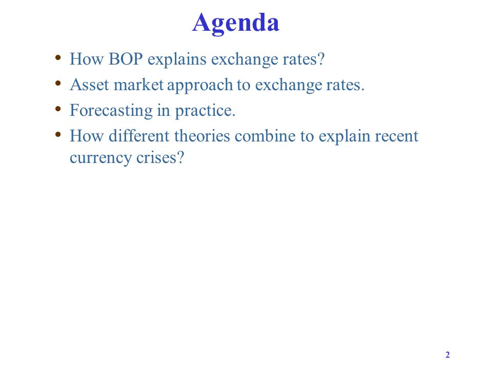 23 Things to remember BOP and asset market approaches to exchange rates.