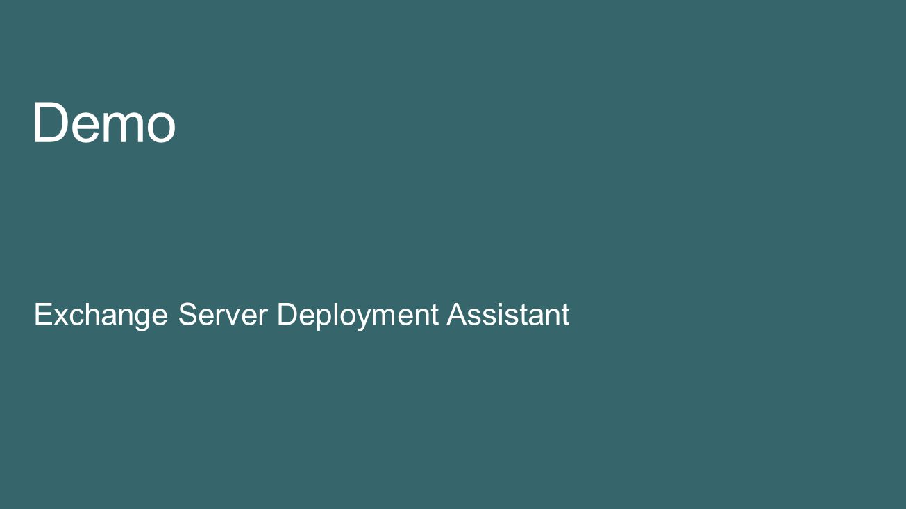 Current Exchange 2013 & Cloud Scenarios  On-premises deployments  New installation of Exchange Server 2013  Upgrade from Exchange 2007 or 2010 to E