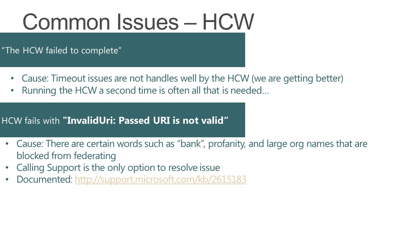 Cause: Timeout issues are not handles well by the HCW (we are getting better) Running the HCW a second time is often all that is needed… Cause: There