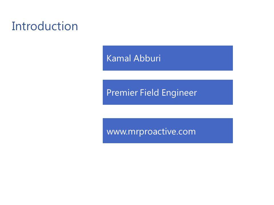 Introduction Microsoft Confidential 2 Kamal Abburi Premier Field Engineer www.mrproactive.com