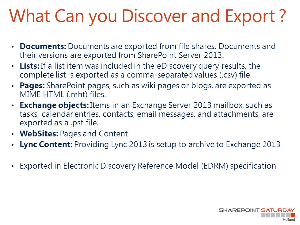 What Can you Discover and Export ? Documents: Documents are exported from file shares. Documents and their versions are exported from SharePoint Serve
