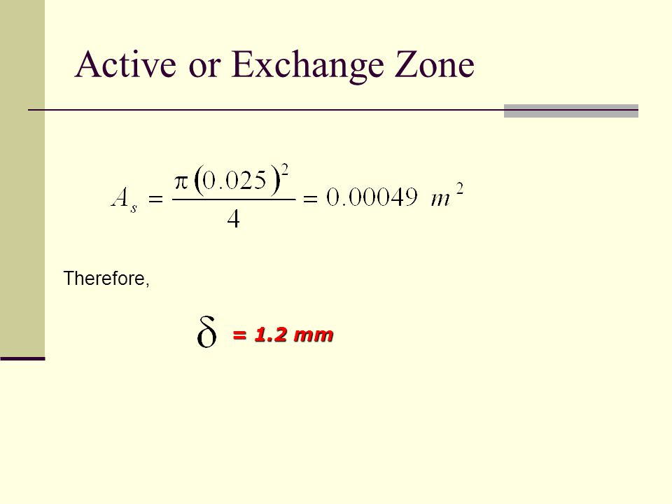 Active or Exchange Zone Therefore, = 1.2 mm