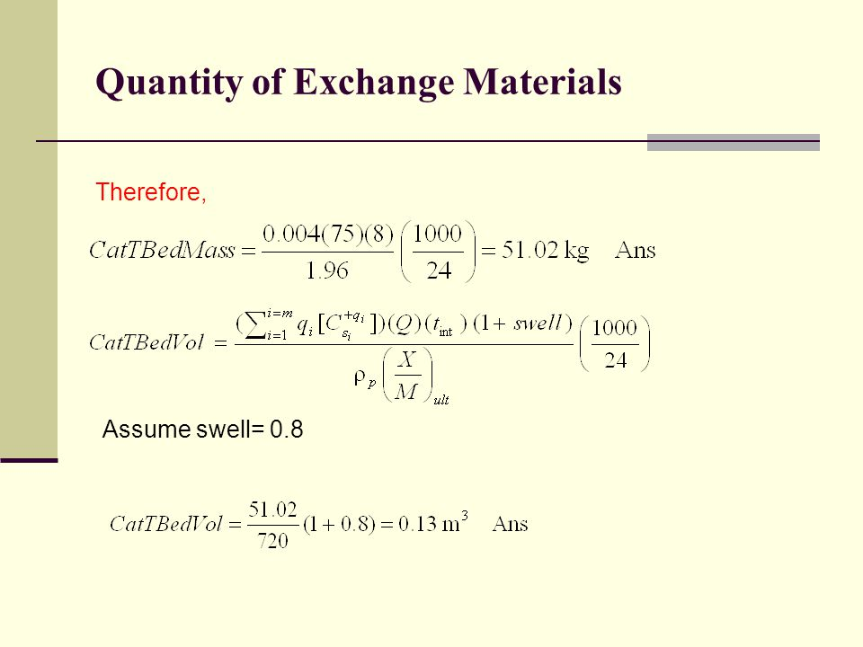 Quantity of Exchange Materials Therefore, Assume swell= 0.8
