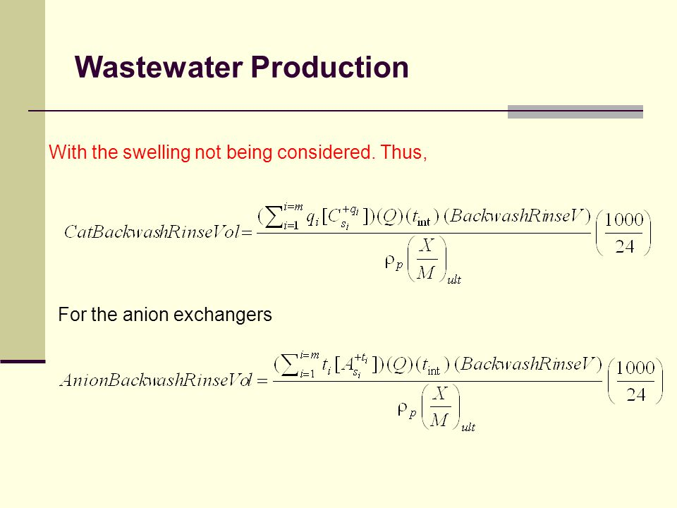 Wastewater Production With the swelling not being considered. Thus, For the anion exchangers