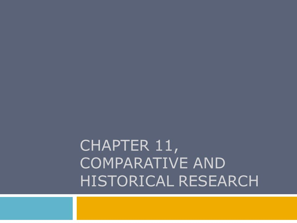  Examples of Comparative and Historical Research  Weber and the Role of Ideas  Japanese Religion and Capitalism  Sources of Comparative and Historical Data