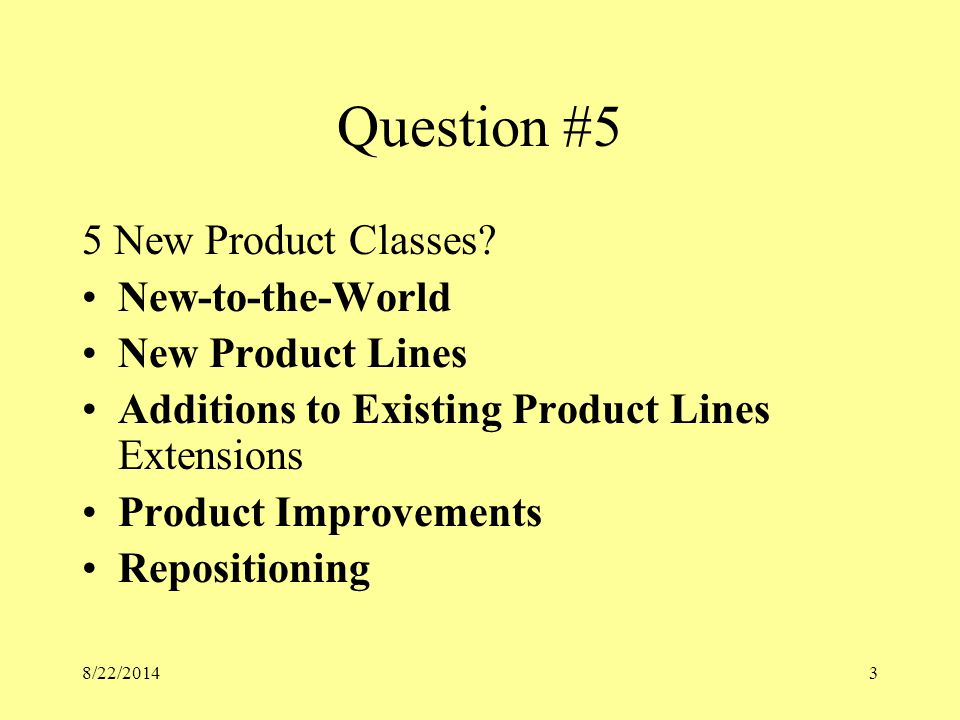 8/22/20142 Why new product development? Impacts the future Role of the sales professional New products more broadly defined In developing a product, a