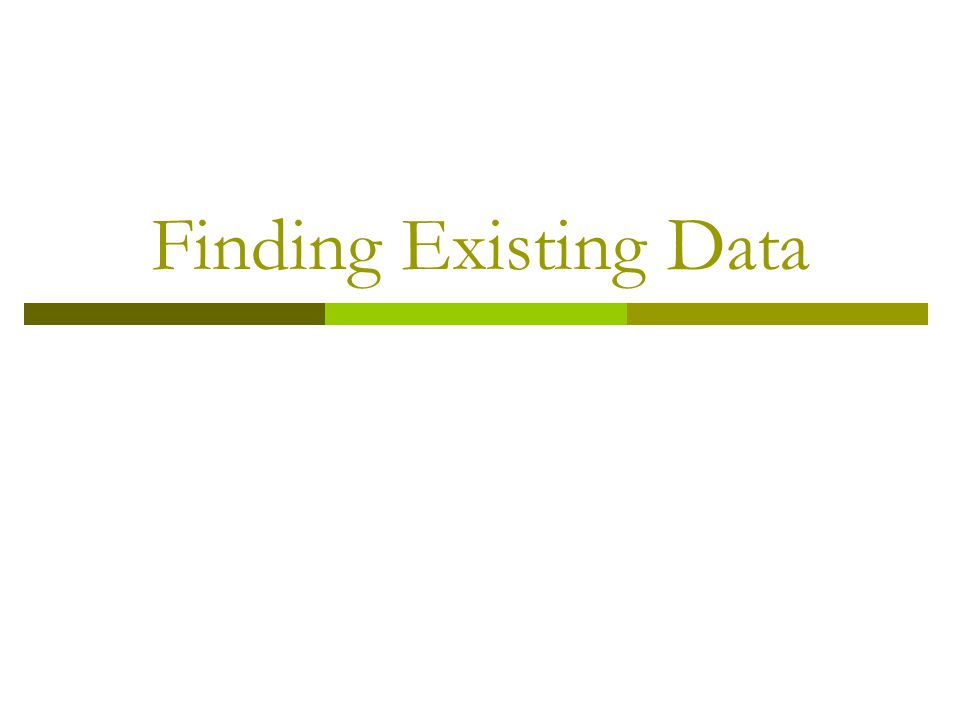 Finding Existing Data
