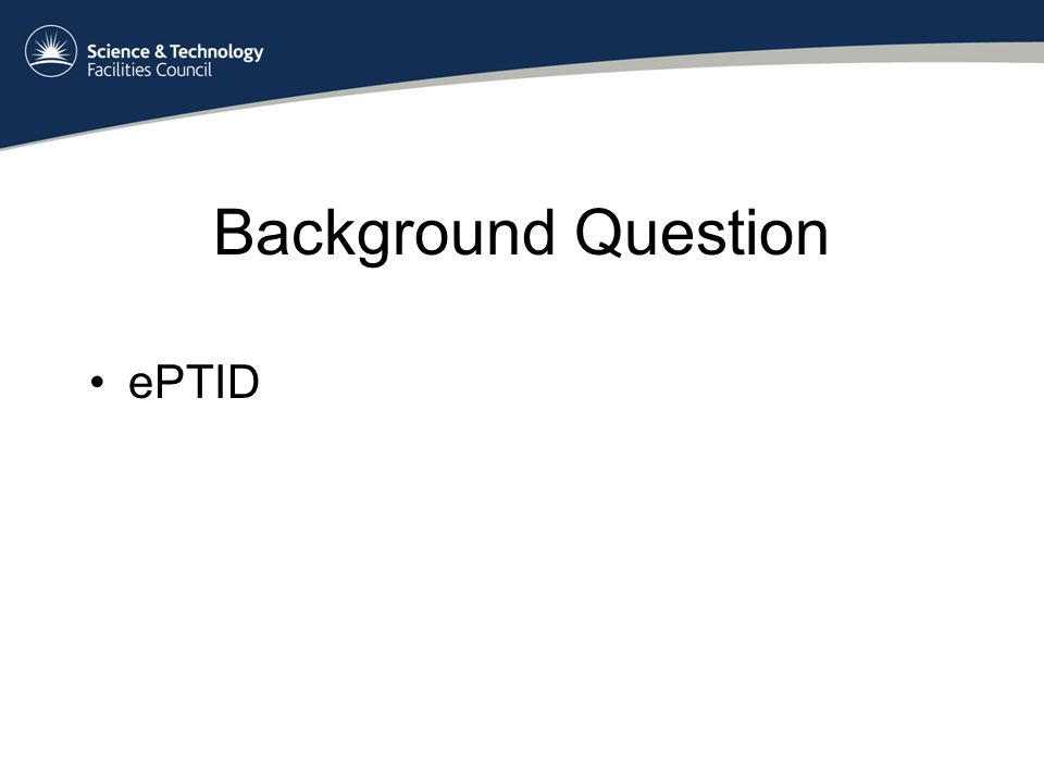 Background Question ePTID