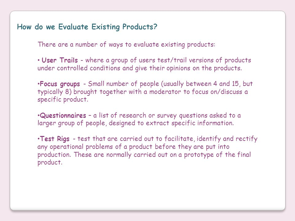 How do we Evaluate Existing Products.