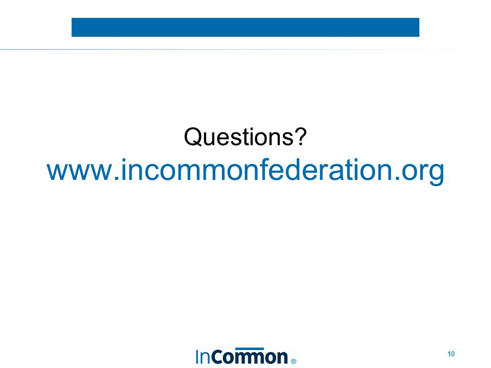 10 Questions www.incommonfederation.org