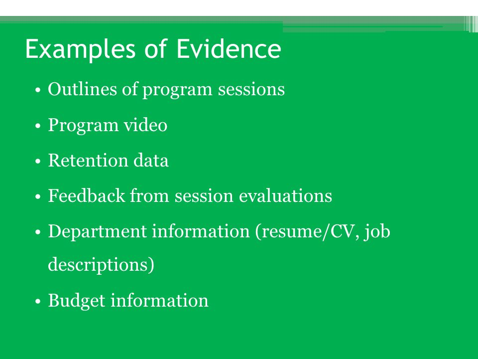 Examples of Evidence Outlines of program sessions Program video Retention data Feedback from session evaluations Department information (resume/CV, jo