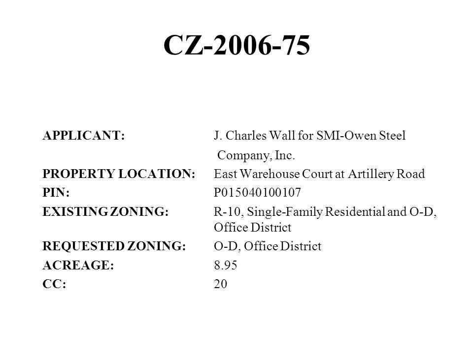CZ-2006-75 APPLICANT:J. Charles Wall for SMI-Owen Steel Company, Inc.