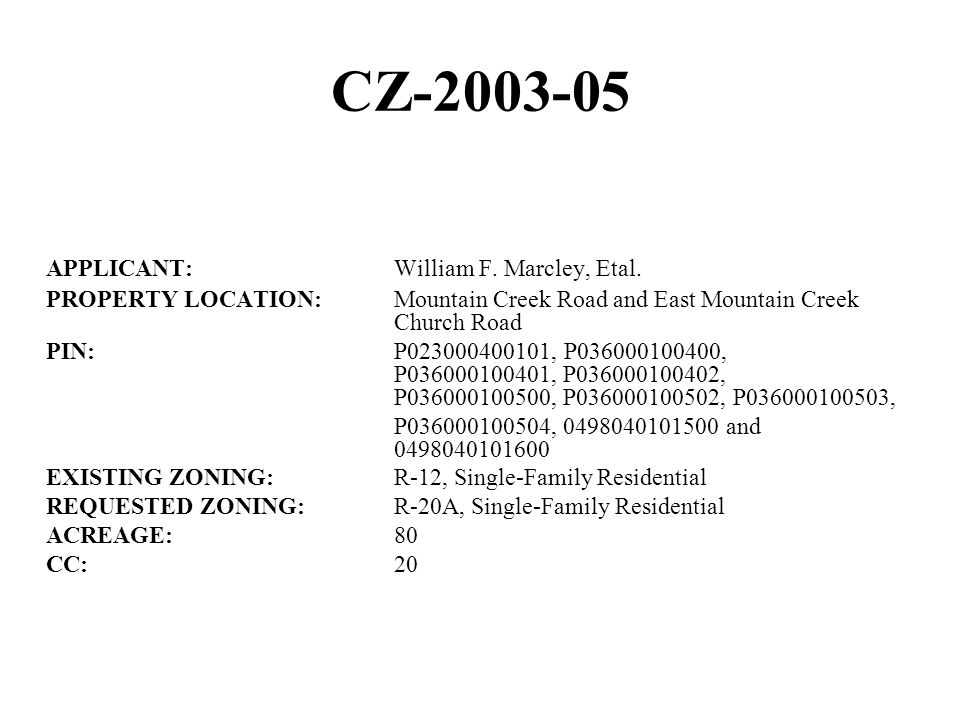 CZ-2003-05 APPLICANT:William F. Marcley, Etal.