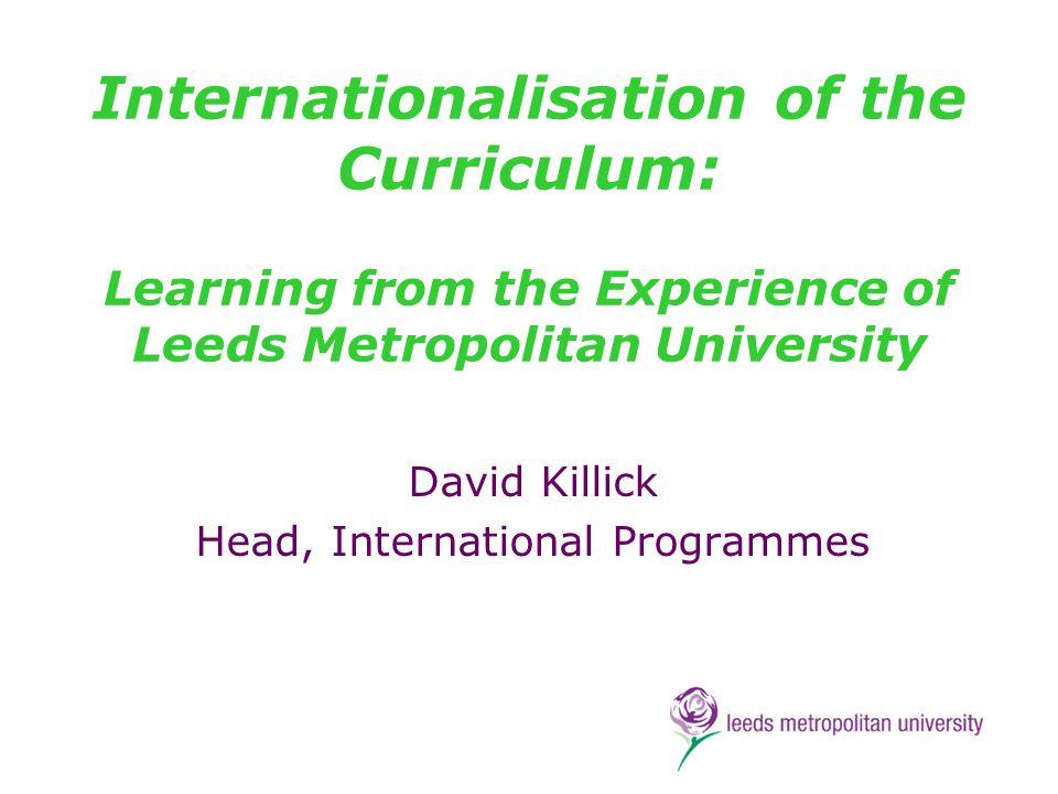 Internationalisation – Broadly Speaking Quantitative – numbers Qualitative – graduate attributes