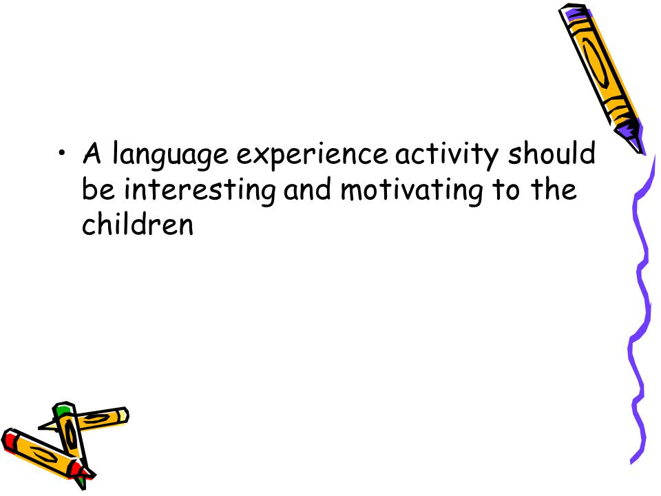 9.Do the activity and the language relate to other everyday experiences of the children.