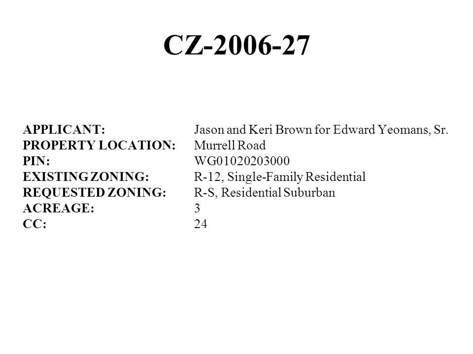 CZ-2006-27 APPLICANT:Jason and Keri Brown for Edward Yeomans, Sr.