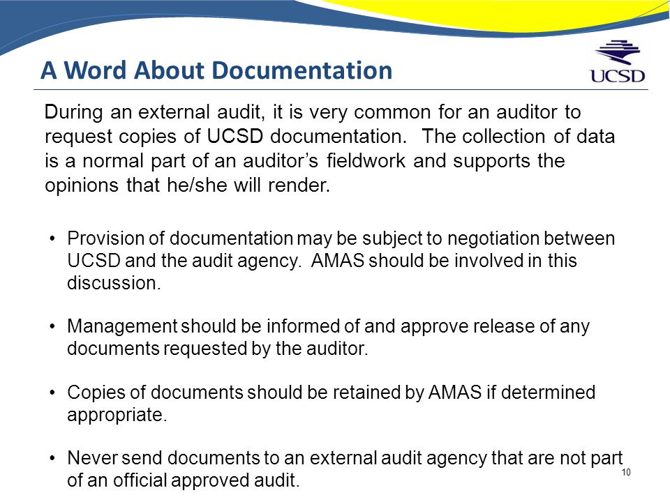 A Word About Documentation During an external audit, it is very common for an auditor to request copies of UCSD documentation.