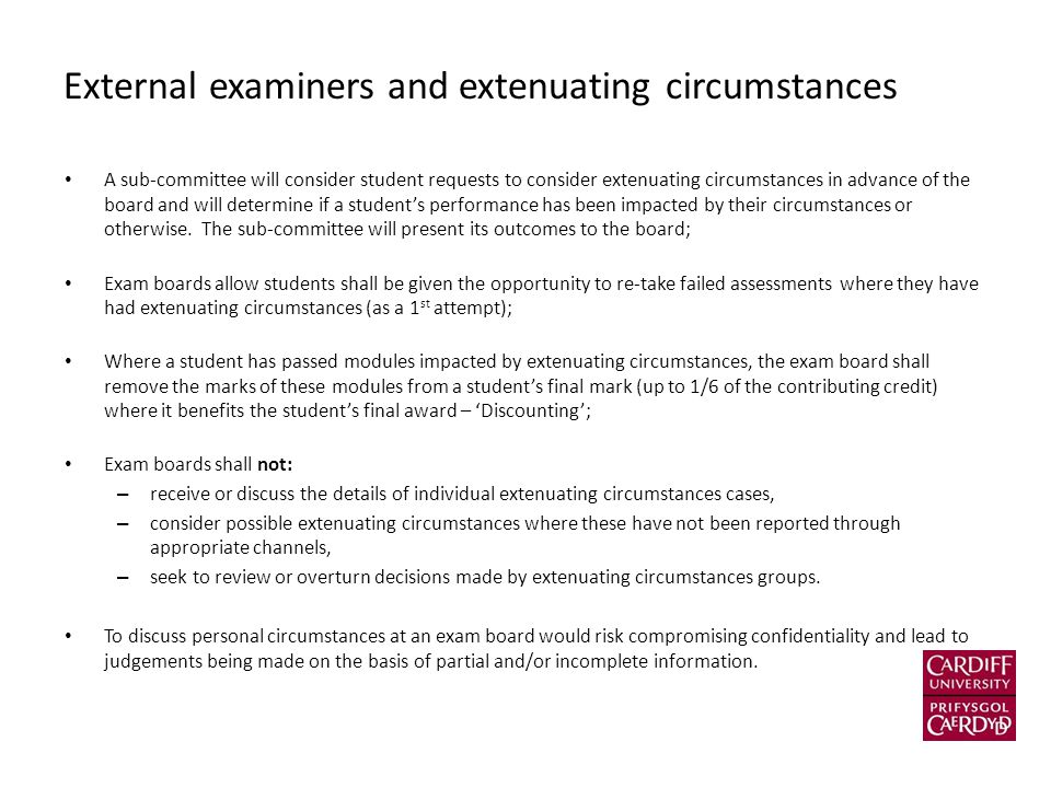 External examiners and extenuating circumstances A sub-committee will consider student requests to consider extenuating circumstances in advance of th