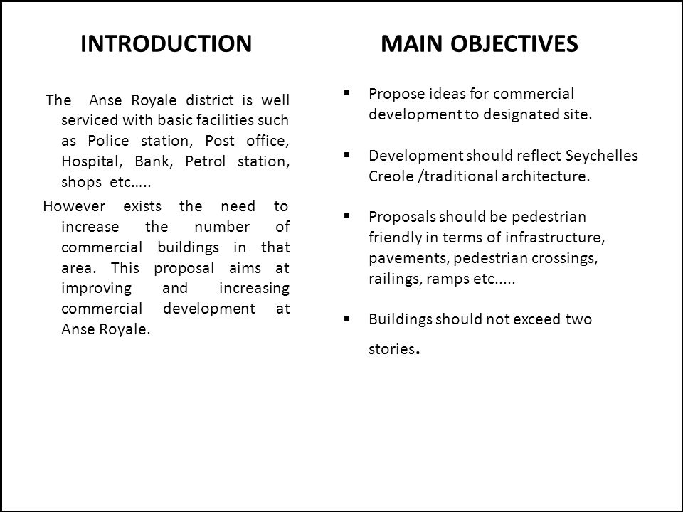 MAIN OBJECTIVES  Propose ideas for commercial development to designated site.