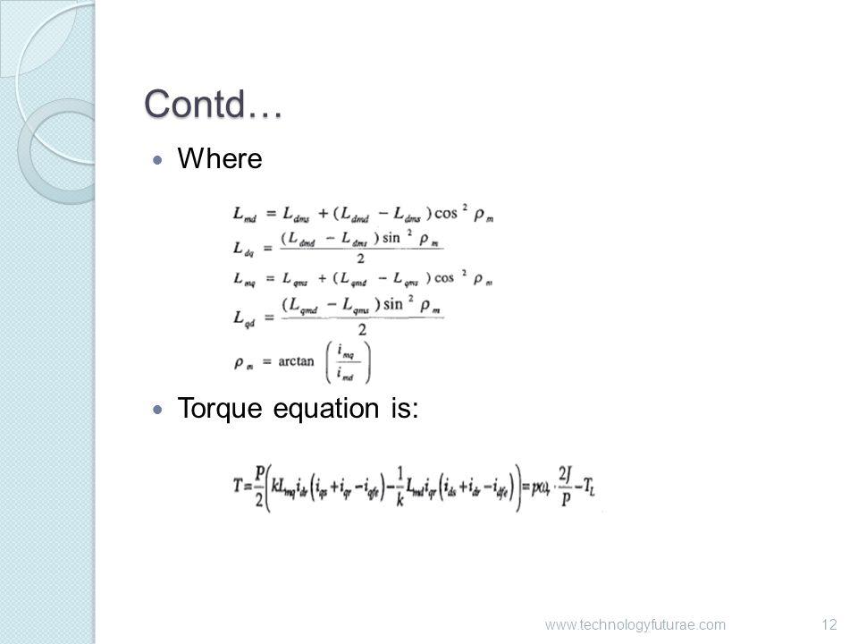 Contd… Where Torque equation is: 12www.technologyfuturae.com
