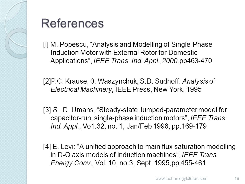 """References [l] M. Popescu, """"Analysis and Modelling of Single-Phase Induction Motor with External Rotor for Domestic Applications"""", IEEE Trans. Ind. Ap"""