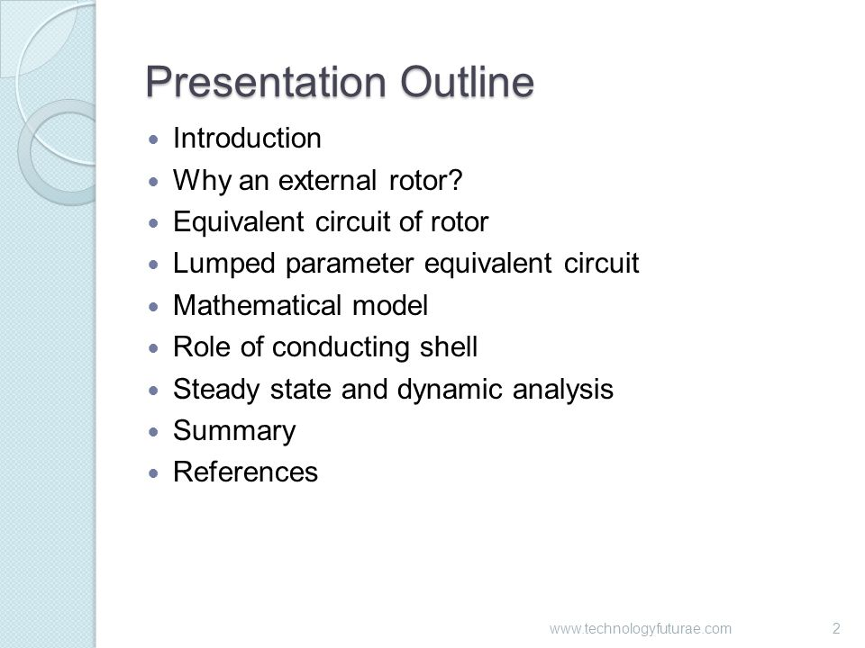 Presentation Outline Introduction Why an external rotor.