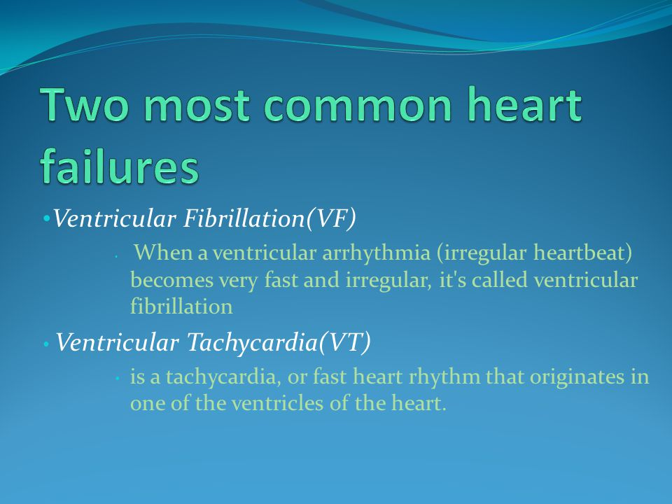 Ventricular Fibrillation(VF) When a ventricular arrhythmia (irregular heartbeat) becomes very fast and irregular, it s called ventricular fibrillation Ventricular Tachycardia(VT) is a tachycardia, or fast heart rhythm that originates in one of the ventricles of the heart.