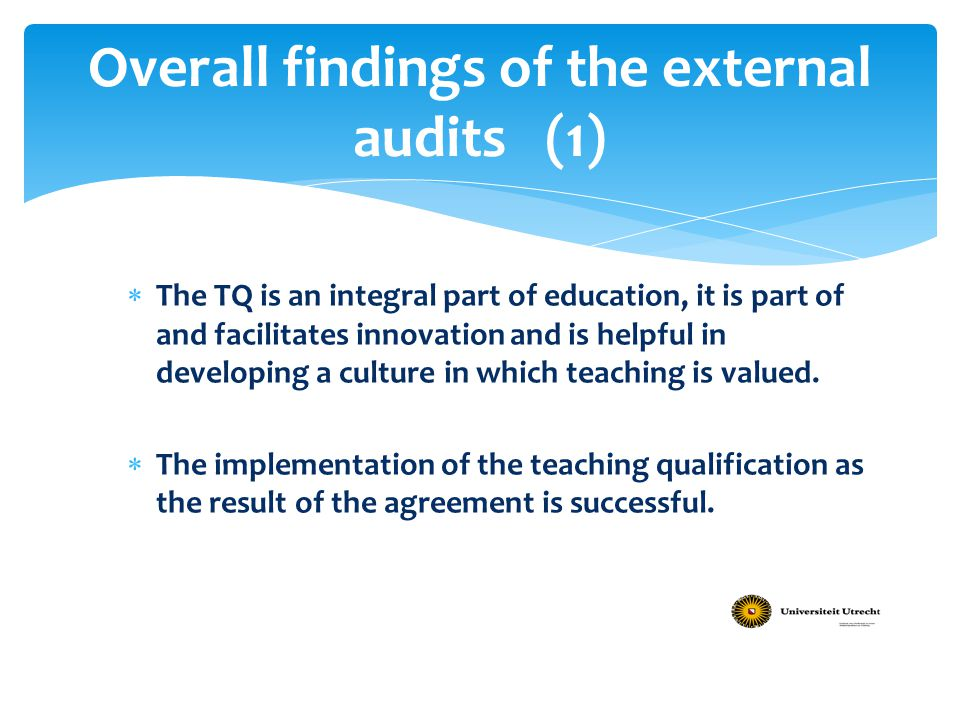  The TQ is an integral part of education, it is part of and facilitates innovation and is helpful in developing a culture in which teaching is valued
