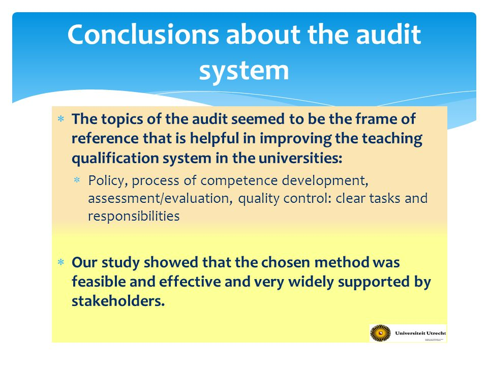  The topics of the audit seemed to be the frame of reference that is helpful in improving the teaching qualification system in the universities:  Po