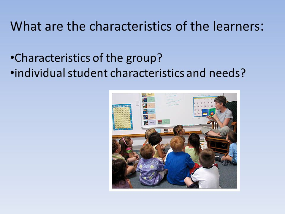 What are the characteristics of the learners : Characteristics of the group.