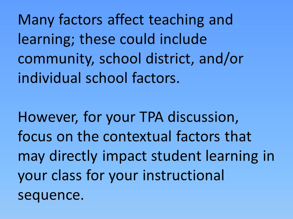 You will be provided a template to use in addressing the contextual factors for your TPA sequence.