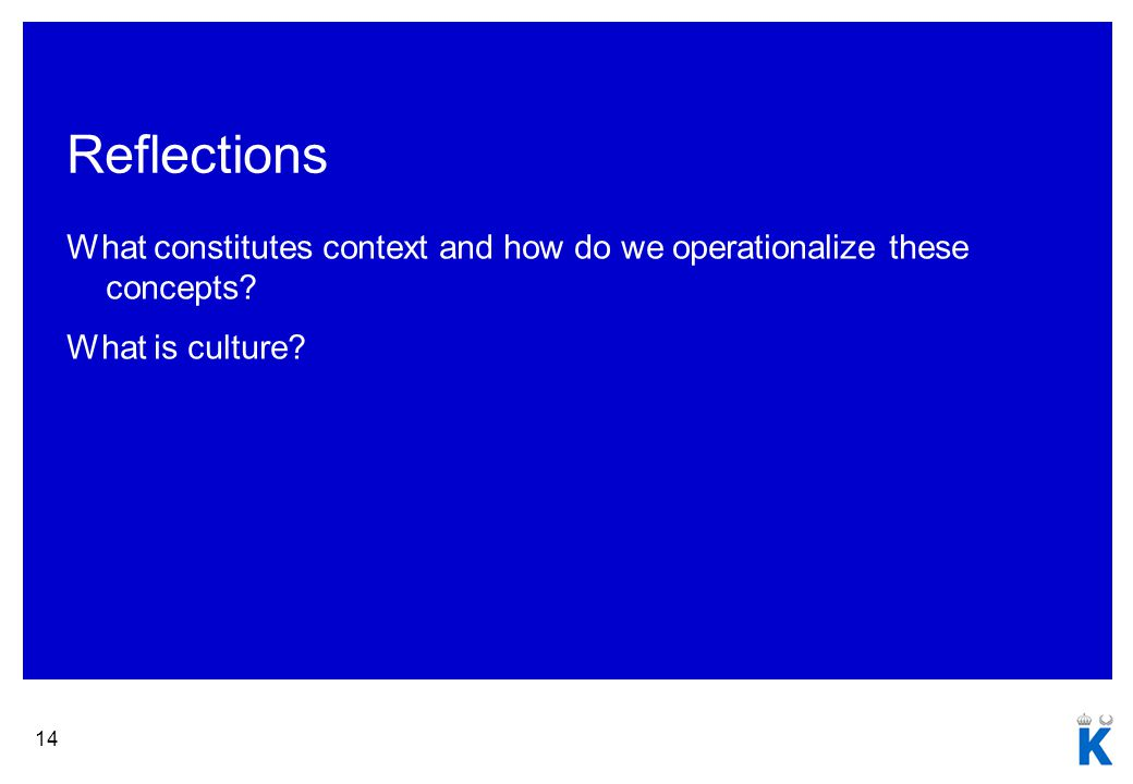 Reflections What constitutes context and how do we operationalize these concepts.