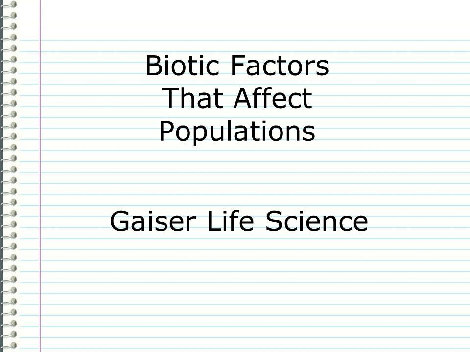 Biotic Factors That Affect Populations Gaiser Life Science