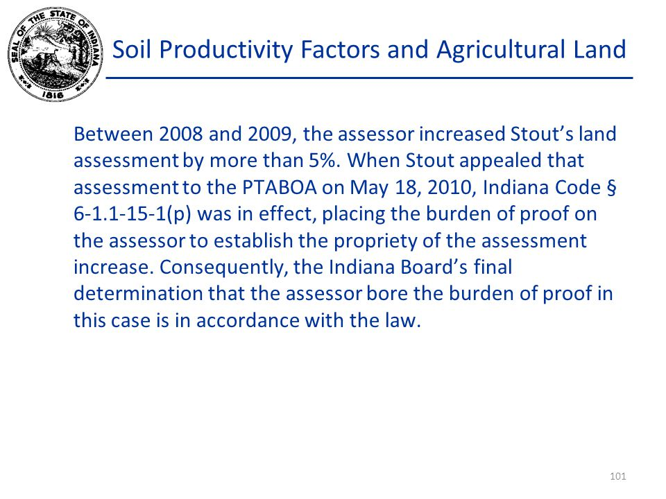 Soil Productivity Factors and Agricultural Land Between 2008 and 2009, the assessor increased Stout's land assessment by more than 5%.