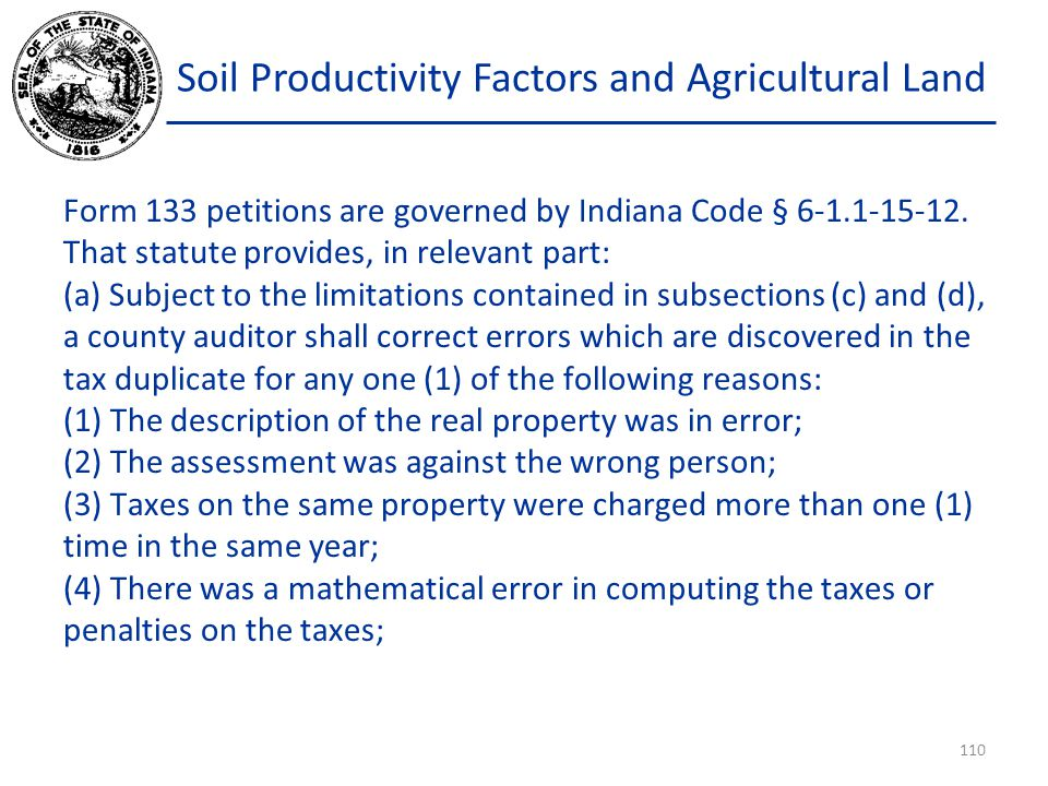 Soil Productivity Factors and Agricultural Land Form 133 petitions are governed by Indiana Code § 6-1.1-15-12.