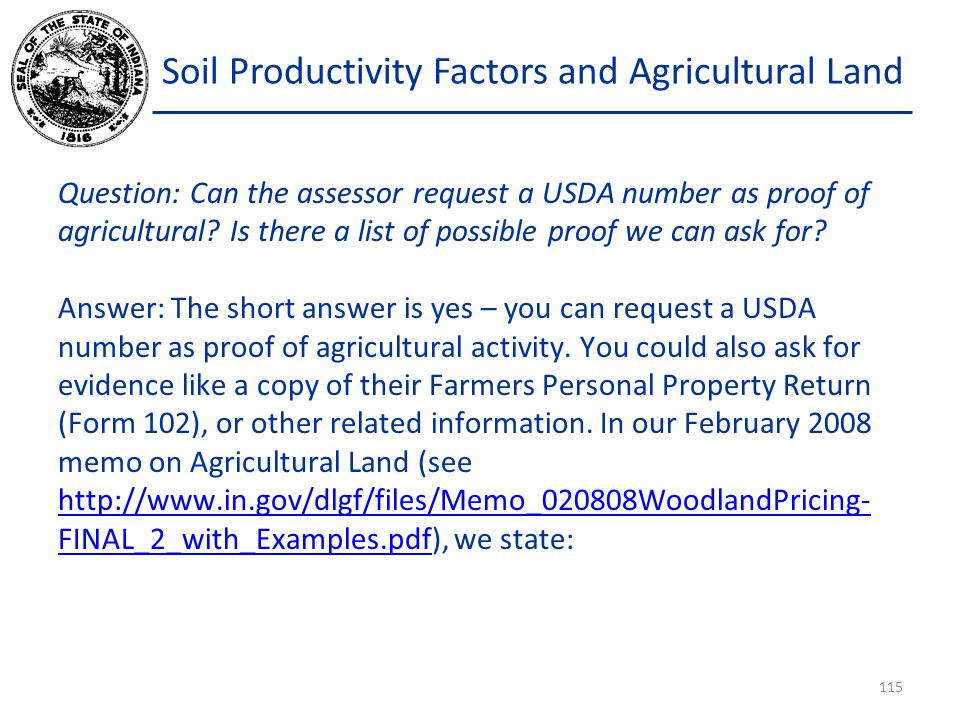 Soil Productivity Factors and Agricultural Land Question: Can the assessor request a USDA number as proof of agricultural.
