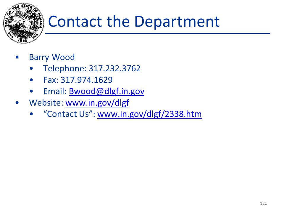 Contact the Department 121 Barry Wood Telephone: 317.232.3762 Fax: 317.974.1629 Email: Bwood@dlgf.in.govBwood@dlgf.in.gov Website: www.in.gov/dlgfwww.in.gov/dlgf Contact Us : www.in.gov/dlgf/2338.htmwww.in.gov/dlgf/2338.htm