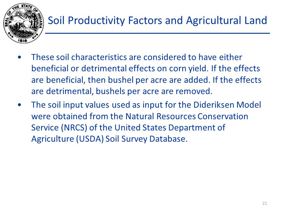 Soil Productivity Factors and Agricultural Land These soil characteristics are considered to have either beneficial or detrimental effects on corn yield.