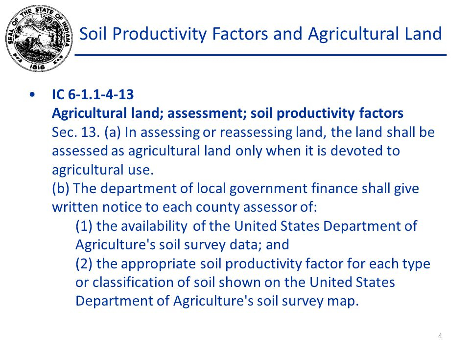 Soil Productivity Factors and Agricultural Land All assessing officials and the property tax assessment board of appeals shall use the data in determining the true tax value of agricultural land.